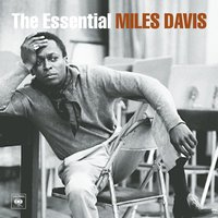 The Essential Miles Davis — Miles Davis, Джордж Гершвин
