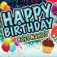 Happy Birthday - Boys Names — Party Music Central