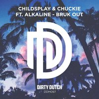 Bruk Out — ChildsPlay, Chuckie feat. Alkaline