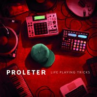 Life Playing Tricks — ProleteR