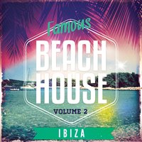 Famous Beach House - Ibiza, Vol. 2 — сборник