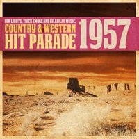 Dim Lights, Thick Smoke and Hillbilly Music, Country & Western Hit Parade 1957 — сборник
