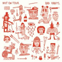 Bad Habits — Not On Tour