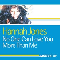 No One Can Love You More Than Me — Hannah Jones