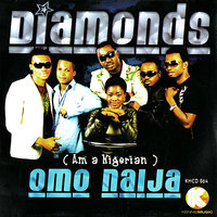 Omo Naija — Diamonds