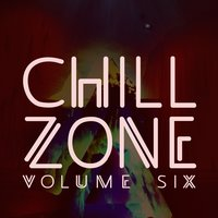 Chill Zone, Vol. 6 — Blue Pie Records