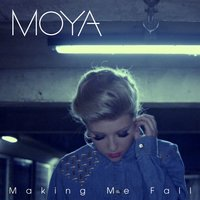 Making Me Fall — Moya