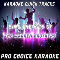 Karaoke Quick Tracks: Sing the Hits of The Warren Brothers — Pro Choice Karaoke