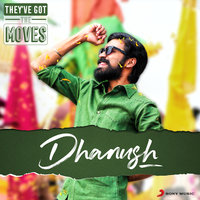 They've Got The Moves : Dhanush — сборник