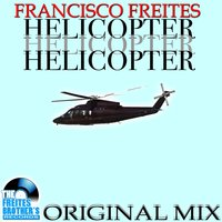 Helicopter — DJ Francisco Freites, The Freites Brother's Records