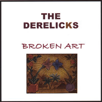 Broken Art — The Derelicks