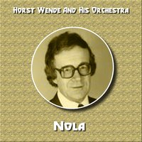 Nola — Horst Wende & His Orchestra