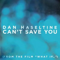 Can't Save You — Dan Haseltine