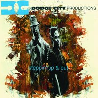 Steppin' Up And Out — Dodge City Productions