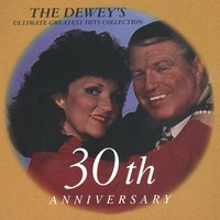 Ultimate Greatest Hits Collection: 30th Anniversary — The Dewey's