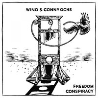 Freedom Conspiracy — Wino, Conny Ochs