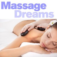 Massage Dreams — Lullabies for Deep Meditation, Baby Lullaby, Sleep Baby Sleep