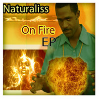 On Fire — Naturaliss