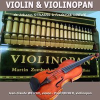 Violin & Violinopan — Иоганн Штраус-сын, Jean-Claude Welche, Paul Fricker