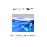 Cold the Snow Clad Mountain — Maggie Reilly
