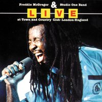 Live at Town and Country Club — Freddie McGregor, Freddie McGregor & Studio One Band, Studio One Band