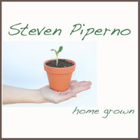 Home Grown — Steven Piperno