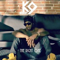 The Right One — Bobby K.9.