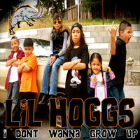 I Dont Wanna Grow Up — Lil Hoggs