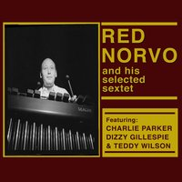 Red Norvo and His Selected Sextet — The Red Norvo Sextet