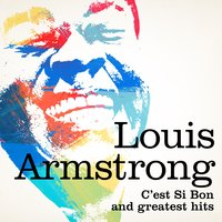 Louis Armstrong : C'est si bon and greatest hits — Louis Armstrong