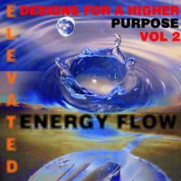 Elevated Designs for a Higher Purpose, Vol. 2 — Energy Flow