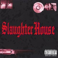 Slaughter House — Slaughter House