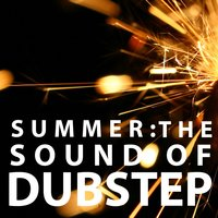 Summer: The Sound of Dubstep — Sound of Dubstep, Dubstep 2015, Dubstep 2015|Sound of Dubstep