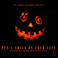 Put a Smile on Your Face - Halloween House Selection Vol.1 — сборник