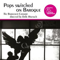 Pops switched on Baroque — The Barococò Consort, Delle Haensch