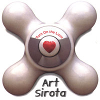 Turn On The Love — Art Sirota