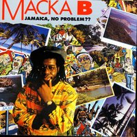 Jamaica, No Problem?? — Macka B