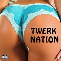 Twerk Nation — Coolio, Nate Dogg, Snoop Dogg