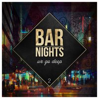 Bar Nights - We go deep Vol. 2 — сборник