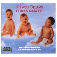 Sweet Dreams: Golden Slumbers — Patricia Spero, Barbara Brown, J. Williams, H. Arlen Harburg, F. d'Orso, Patricai Spero