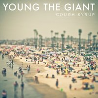 Cough Syrup — Young the Giant