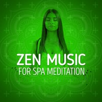 Zen Music for Spa Meditation — Asian Zen Spa Music Meditation