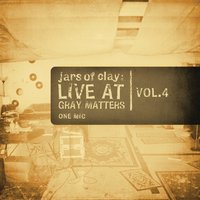 Live At Gray Matters — Jars Of Clay