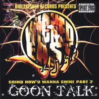 "Grind How U Wanna Shine Pt.2 ""Goon Talk"" — Wickedeast"