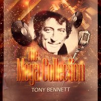 The Mega Collection — Tony Bennett