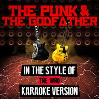 The Punk & The Godfather (In the Style of the Who) - Single — Ameritz Audio Karaoke