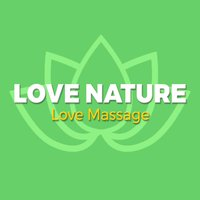 Love Nature Love Massage — Massage Tribe