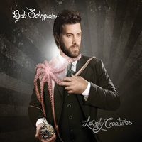 Lovely Creatures — Bob Schneider