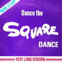 Dance the Square Dance - Single — The Lucky Band