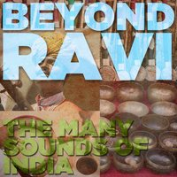 Beyond Ravi: The Many Sounds of India — сборник